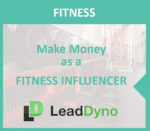 LeadDyno Guide for Fitness Influencers to Make Money