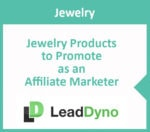 Jewelry Marketing | LeadDyno | Jewelry Products to Promote as an Affiliate Marketer