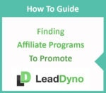 LeadDyno's How To Find Affiliate Programs Guide