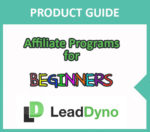 Affiliate Programs for Beginners | LeadDyno Guide