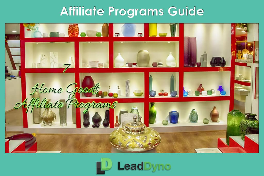 7 Home Goods Affiliate Programs | LeadDyno