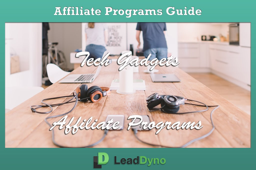 Tech Gadgets Affiliate Programs Guide