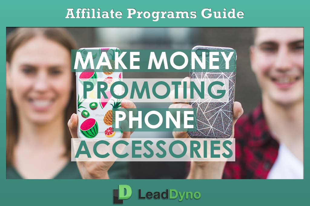 Cell Phone Affiliate Programs | LeadDyno Featured