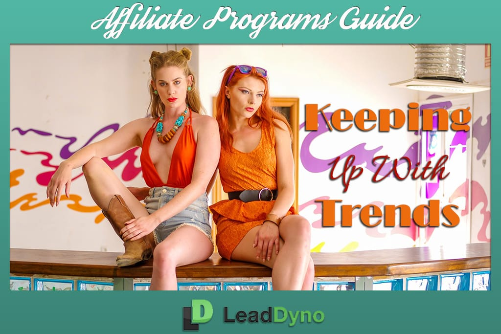 Keeping Up With Trends - LeadDyno Affiliate Guide