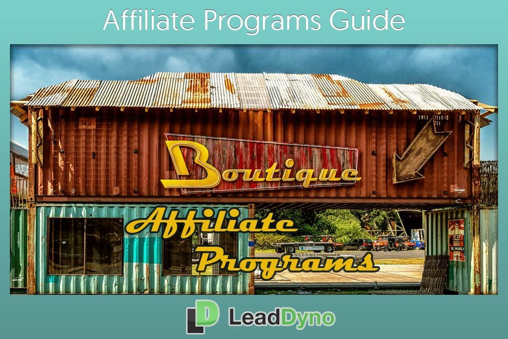 Boutique Affiliate Programs - LeadDyno Marketing Guide