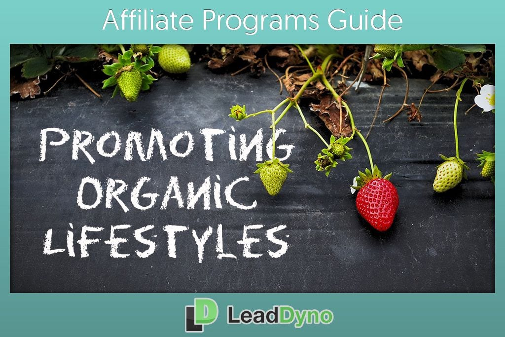 Promoting Organic Lifestyles - LeadDyno Affiliate Guide