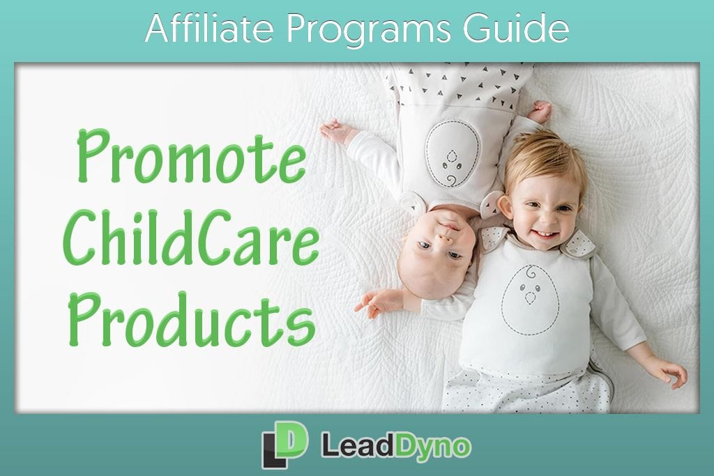 Promote ChildCare Products | LeadDyno Blog